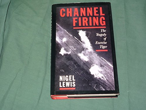 9780670823987: Channel Firing: Tragedy of Exercise Tiger
