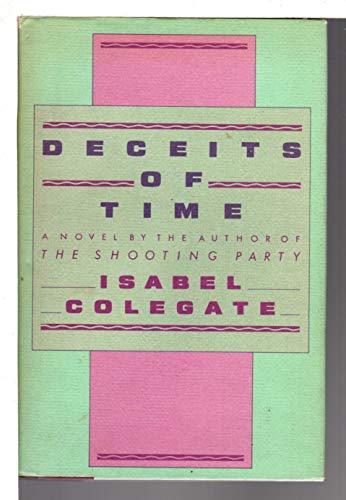 Deceits of Time: Colegate, Isabel