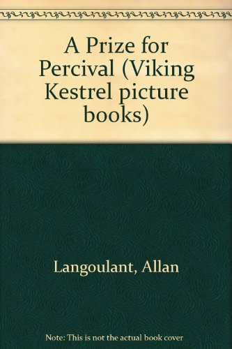 A Prize for Percival (Viking Kestrel picture books) (0670824461) by Allan Langoulant