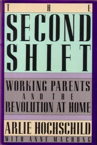 The Second Shift: Working Parents and the Revolution at Home (Signed): Hochschild, Arlie, with Anne...