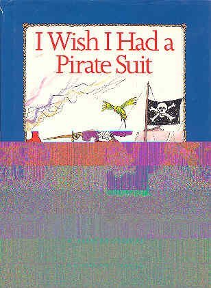 9780670824755: I Wish I Had a Pirate Suit (Viking Kestrel picture books)
