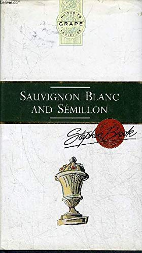 9780670824823: Sauvignon Blanc and Semillon (Guides to Grape Varieties)