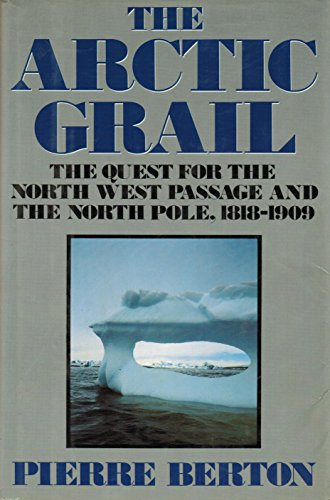 9780670824915: The Arctic Grail: The Quest for the Northwest Passage and the North Pole, 1818-1909