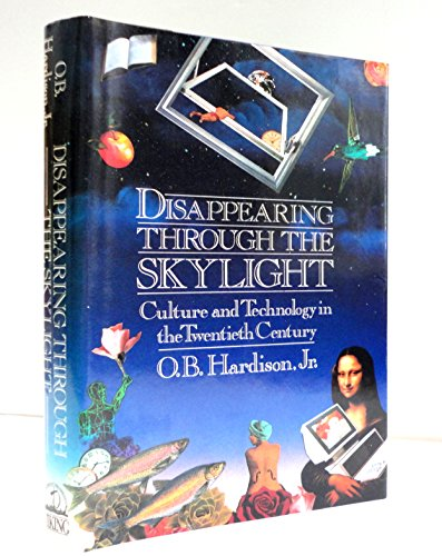 9780670825059: Disappearing Through the Skylight: Culture and Technology in the Twentieth Century