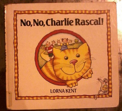 9780670825127: No, No, Charlie Rascal (Viking Kestrel picture books)