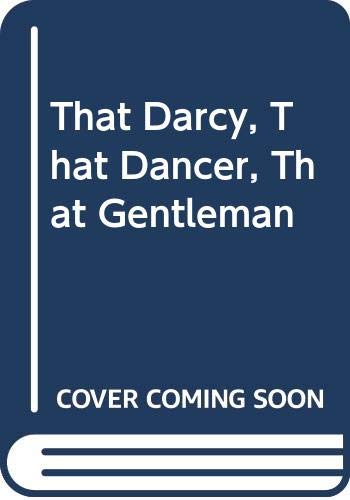 9780670825400: That Darcy, That Dancer, That Gentleman