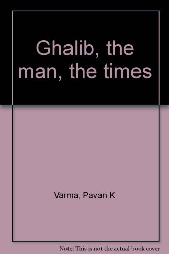 9780670825509: Ghalib, the man, the times