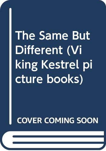 9780670825721: The Same But Different (Viking Kestrel picture books)