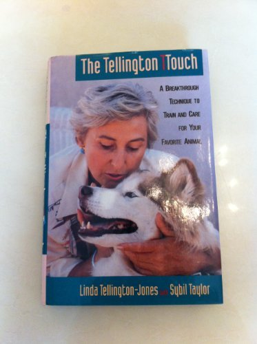 The Tellington Ttouch: A Breakthrough Technique to Train and Care for Your Favorite Animal