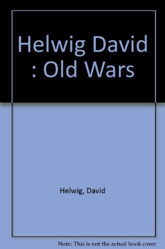 Old Wars: David Helwig
