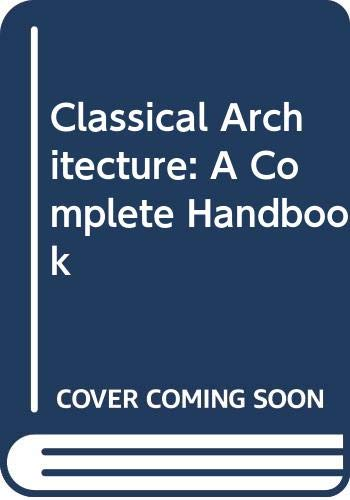 9780670826131: Classical Architecture: A Complete Handbook