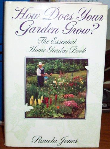 9780670826360: How Does Your Garden Grow? The Essential Home Garden Book