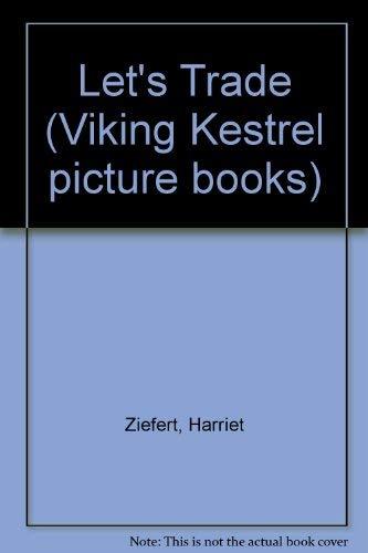 9780670826667: Let's Trade (Viking Kestrel picture books)