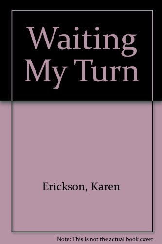 Waiting My Turn: Karen Erickson; Illustrator-Maureen