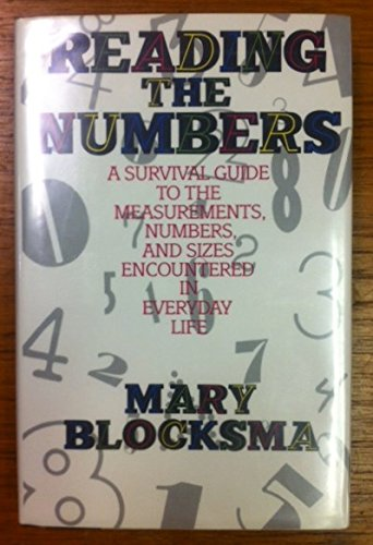 9780670826827: Reading the Numbers: A Survival Guide to the Measurements- Numbers- and Sizes Encountered in Everyday Life