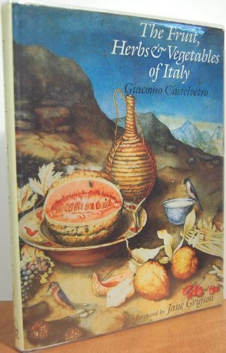 The Fruit, Herbs and Vegetables of Italy: An Offering to Lucy, Countess of Bedford