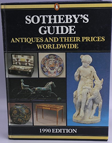 Sotheby's Guide: Antiques and Their Prices Worldwide (0670827479) by Sothebys