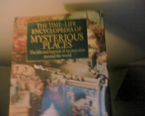9780670827947: Encyclopedia of Mysterious Places: The Life and Legends of Ancient Sites Around the World