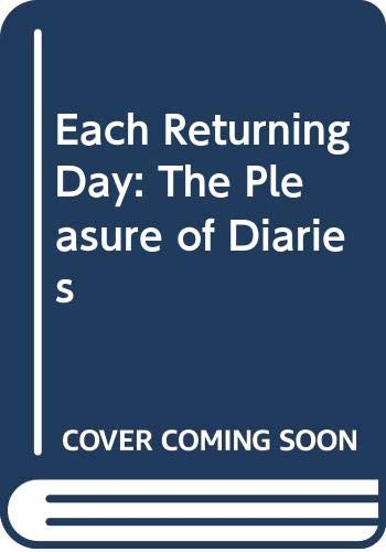 9780670828388: Each Returning Day: The Pleasure of Diaries