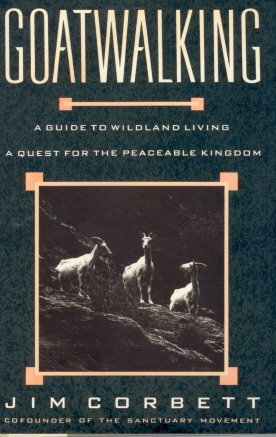 9780670828463: Goatwalking: A Guide to Wildland Living