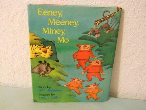Eeney, Meeney, Miney, Mo: B. G. Hennessy,