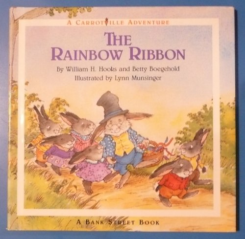The Rainbow Ribbon (A Carrotville adventure) (9780670828661) by William H. Hooks; Betty Boegehold