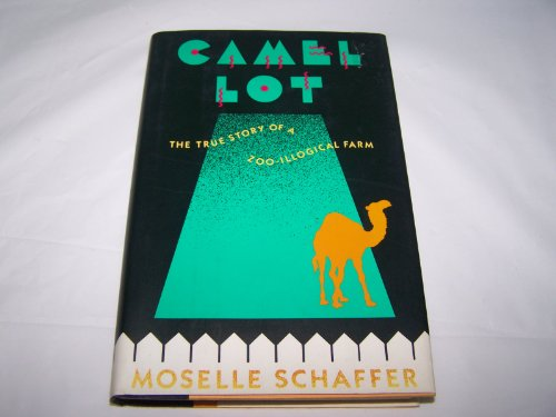 Camel Lot: The True Story of a: Schaffer, Moselle
