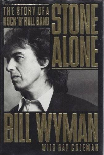 Stone Alone: The Story of a Rock: Wyman, Bill, Coleman,