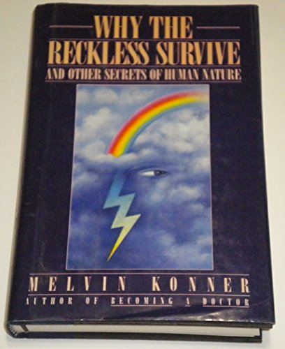 9780670829361: Konner Melvin : Why the Reckless Survive