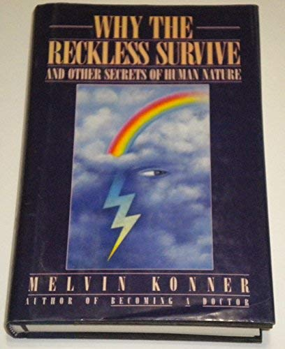 9780670829361: Why the Reckless Survive and Other Secrets of Human Nature