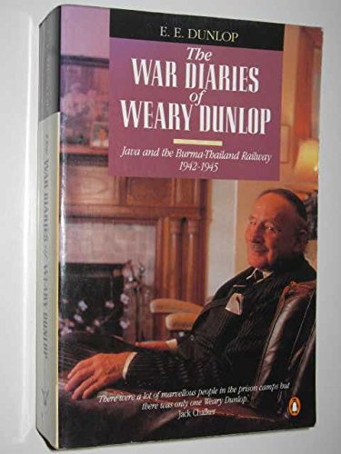 "9780670829743: The War Diaries of ""Weary"" Dunlop: Java and the Burma-Thailand Railway, 1942-45"