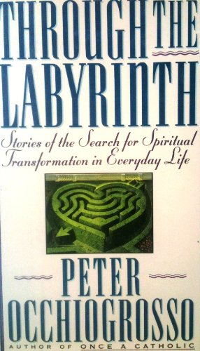 9780670829934: Through the Labyrinth: Stories of the Search for Spiritual Transformation