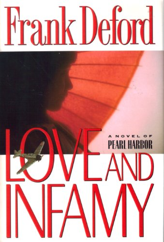 Love and Infamy: A Novel of Pearl Harbor: Deford, Frank