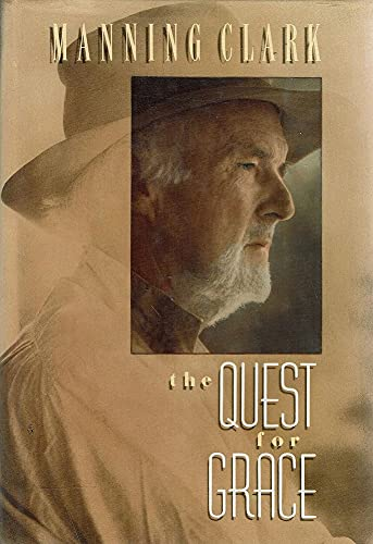 THE QUEST FOR GRACE.: Clark, Manning.