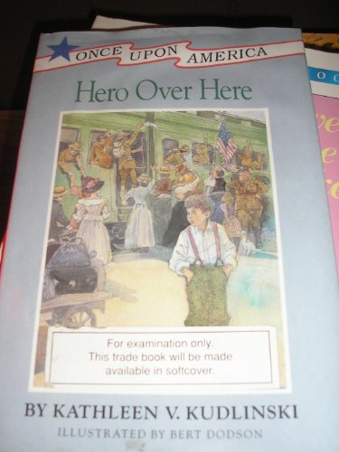 Hero Over Here (Once Upon America): Kudlinski, Kathleen V.; Dodson, Bert