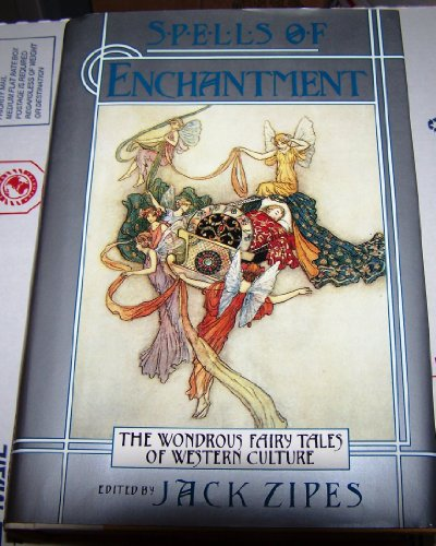 9780670830534: Spells of Enchantment: The Wondrous Fairy Tales of Western Culture