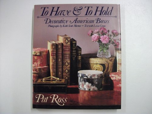 9780670830619: To Have & To Hold: Decorative American Boxes