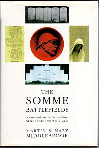 The Somme Battlefields: A Comprehensive Guide from Crecy to the Two World Wars: Middlebrook, Martin...