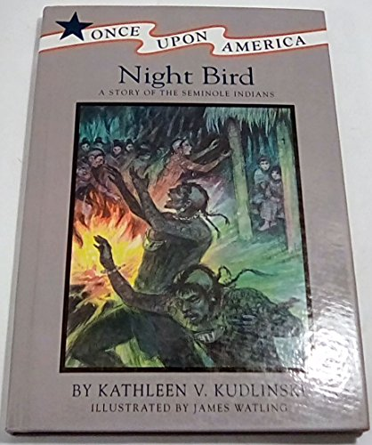 9780670831579: Night Bird: A Story of the Seminole Indians (Once Upon America)