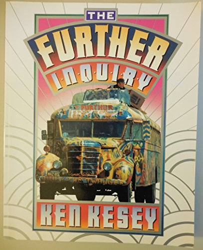The Further Inquiry: Kesey, Ken