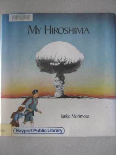 My Hiroshima (Viking Kestrel picture books) (0670831816) by Junko Morimoto