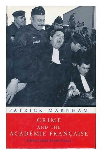 9780670831883: Crime and the Academie Francaise