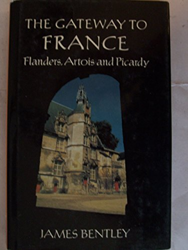 9780670832064: The Gateway to France: Flanders, Artois, and Picardy
