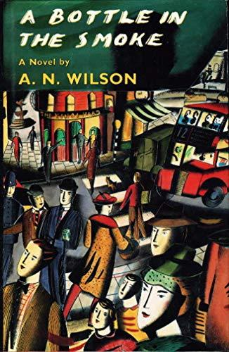 9780670832217: Wilson A.N. : Bottle in the Smoke