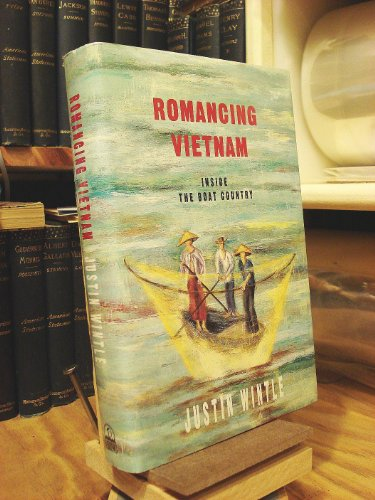 Romancing Vietnam Inside the Boat Countr: Wintle, Justin