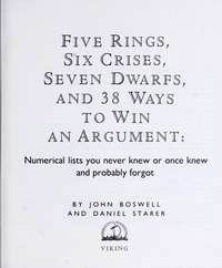 Five Rings, Six Crises, Seven Dwarfs, and 38 Ways to Win an Argument: Numerical Lists You Never K...