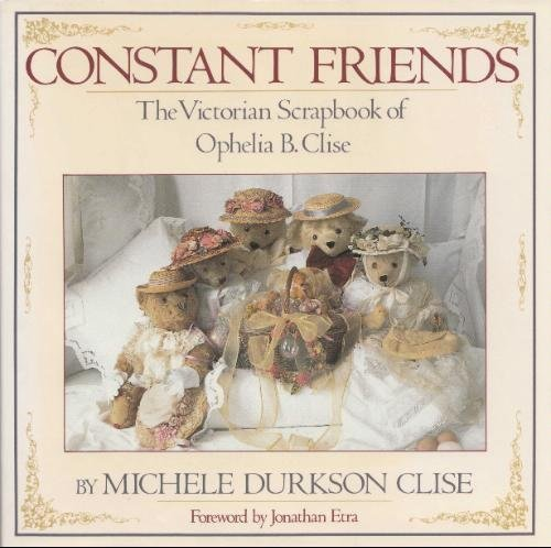 9780670832651: Constant Friends: The Victorian Scrapbook of Ophelia B. Clise