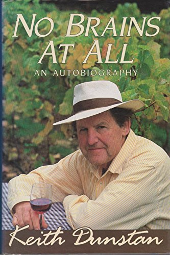 Dunstan Keith : No Brains at All]: An Autobiography: Dunstan, Keith