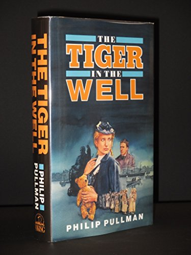 The Tiger in the Well: PULLMAN, Philip