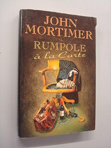Rumpole a LA Carte: Mortimer, John Clifford